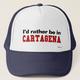 I'd Rather Be In Cartagena Trucker Hat