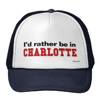 I'd Rather Be In Charlotte Cap