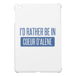I'd rather be in Coeur d'Alene iPad Mini Cover