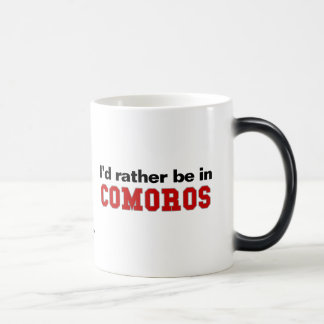 I'd Rather Be In Comoros Morphing Mug