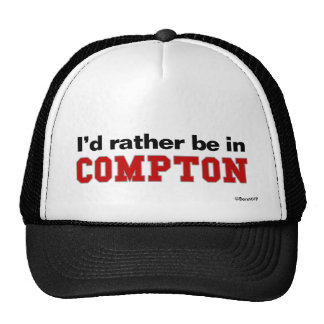 I'd Rather Be In Compton Hats