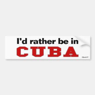 I'd Rather Be In Cuba Bumper Sticker