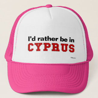 I'd Rather Be In Cyprus Trucker Hat