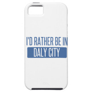 I'd rather be in Daly City Case For The iPhone 5