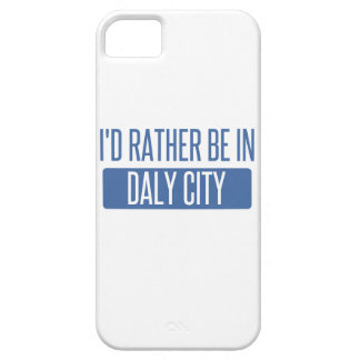 I'd rather be in Daly City iPhone 5 Covers