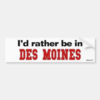 I'd Rather Be In Des Moines Bumper Sticker
