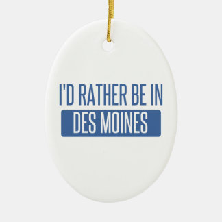I'd rather be in Des Moines Christmas Ornament
