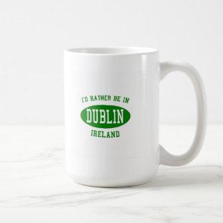 I'd Rather Be In Dublin, ireland Coffee Mug