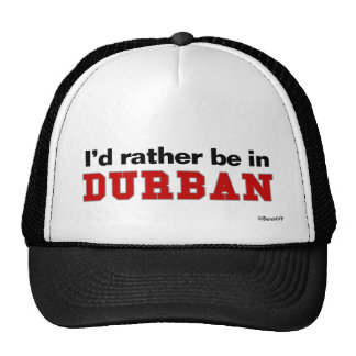 I'd Rather Be In Durban Cap