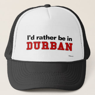 I'd Rather Be In Durban Trucker Hat