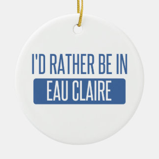 I'd rather be in Eau Claire Christmas Ornament