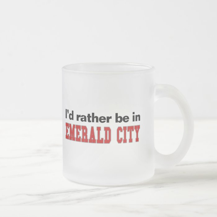 I'd Rather Be In Emerald City Frosted Glass Coffee Mug