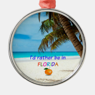 I'd Rather Be in Florida, tropical scene Silver-Colored Round Decoration