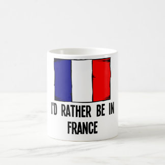 I'd Rather Be In France Coffee Mug