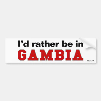 I'd Rather Be In Gambia Bumper Sticker