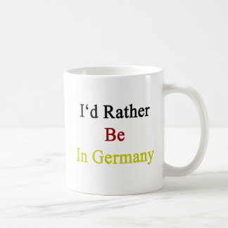 I'd Rather Be In Germany Coffee Mug