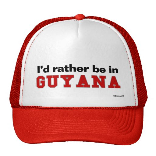 I'd Rather Be In Guyana Trucker Hats