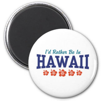 I'd Rather Be In Hawaii 6 Cm Round Magnet