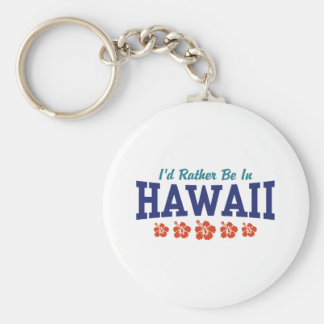 I'd Rather Be In Hawaii Basic Round Button Key Ring
