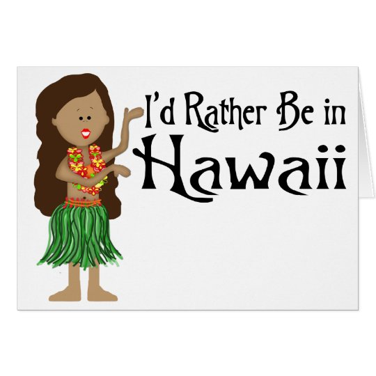 I'd Rather Be in Hawaii Card