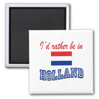 I'd Rather Be In Holland Square Magnet