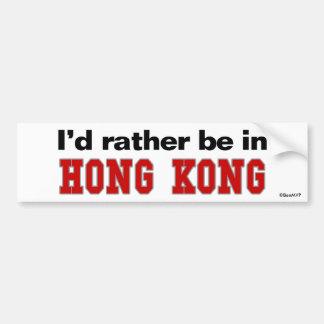 I'd Rather Be In Hong Kong Bumper Sticker