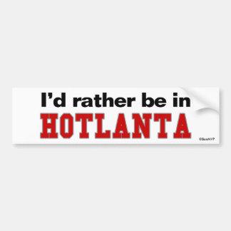I'd Rather Be In Hotlanta Bumper Sticker