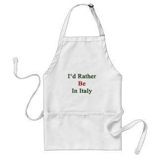 I'd Rather Be In Italy Standard Apron