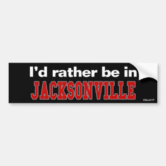 I'd Rather Be In Jacksonville Bumper Sticker