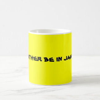 I'D RATHER BE IN JAMAICA COFFEE MUG