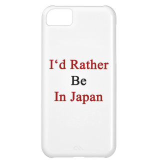 I'd Rather Be In Japan iPhone 5C Case