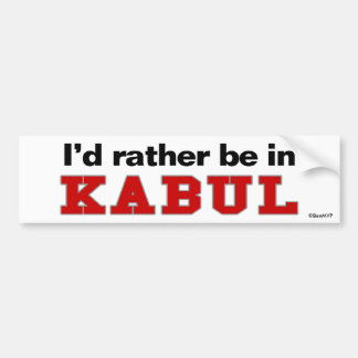 I'd Rather Be In Kabul Bumper Sticker
