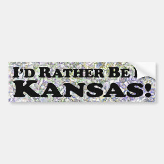 I'd Rather Be In Kansas - Bumper Sticker