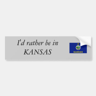 I'd rather be in KANSAS Car Bumper Sticker