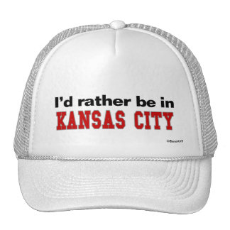 I'd Rather Be In Kansas City Hats