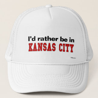 I'd Rather Be In Kansas City Trucker Hat