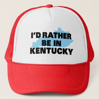 I'd Rather Be in Kentucky Trucker Hat