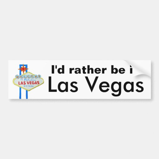 I'd Rather Be in Las Vegas Bumper Stickers