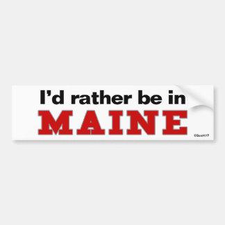 I'd Rather Be In Maine Bumper Sticker