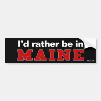 I'd Rather Be In Maine Bumper Sticker
