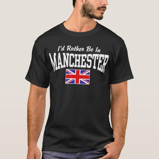Image of I'd Rather Be In Manchester T-shirt