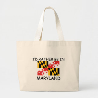 I'd rather be in Maryland Large Tote Bag
