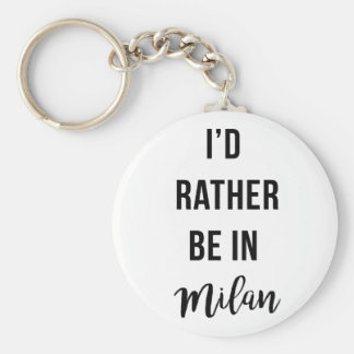 I'd Rather Be In Milan Basic Round Button Key Ring