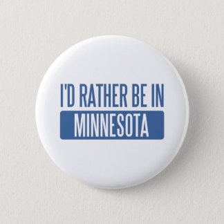 I'd rather be in Minnesota 6 Cm Round Badge