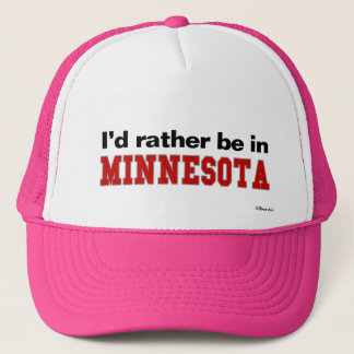 I'd Rather Be In Minnesota Trucker Hat