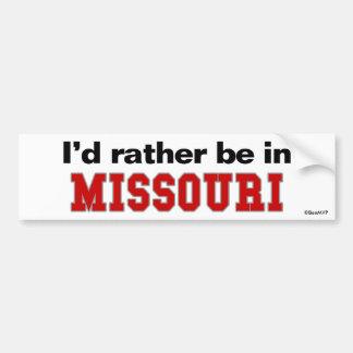 I'd Rather Be In Missouri Bumper Sticker
