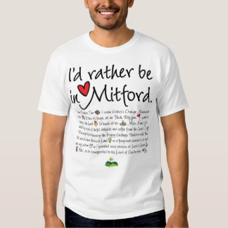 I'd rather be in Mitford Tshirt