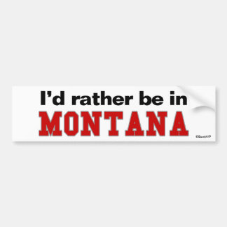 I'd Rather Be In Montana Bumper Sticker