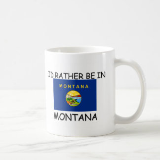 I'd rather be in Montana Mugs