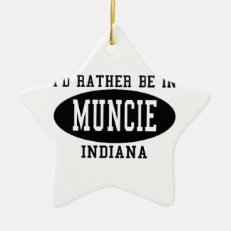 I'd Rather Be In Muncie, Indiana Christmas Ornaments